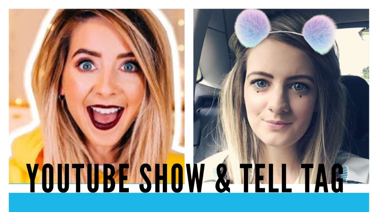 Zoella's Youtube Show & Tell Tag
