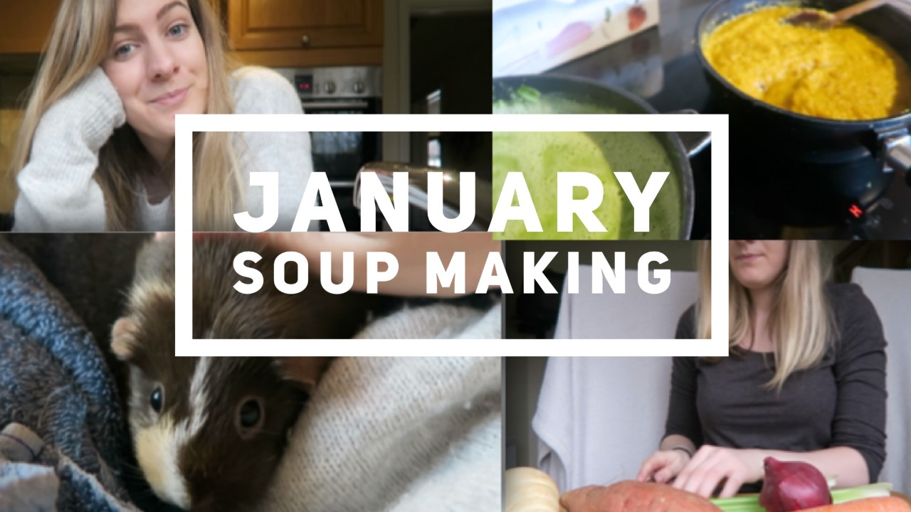 January Soup Making Vlog