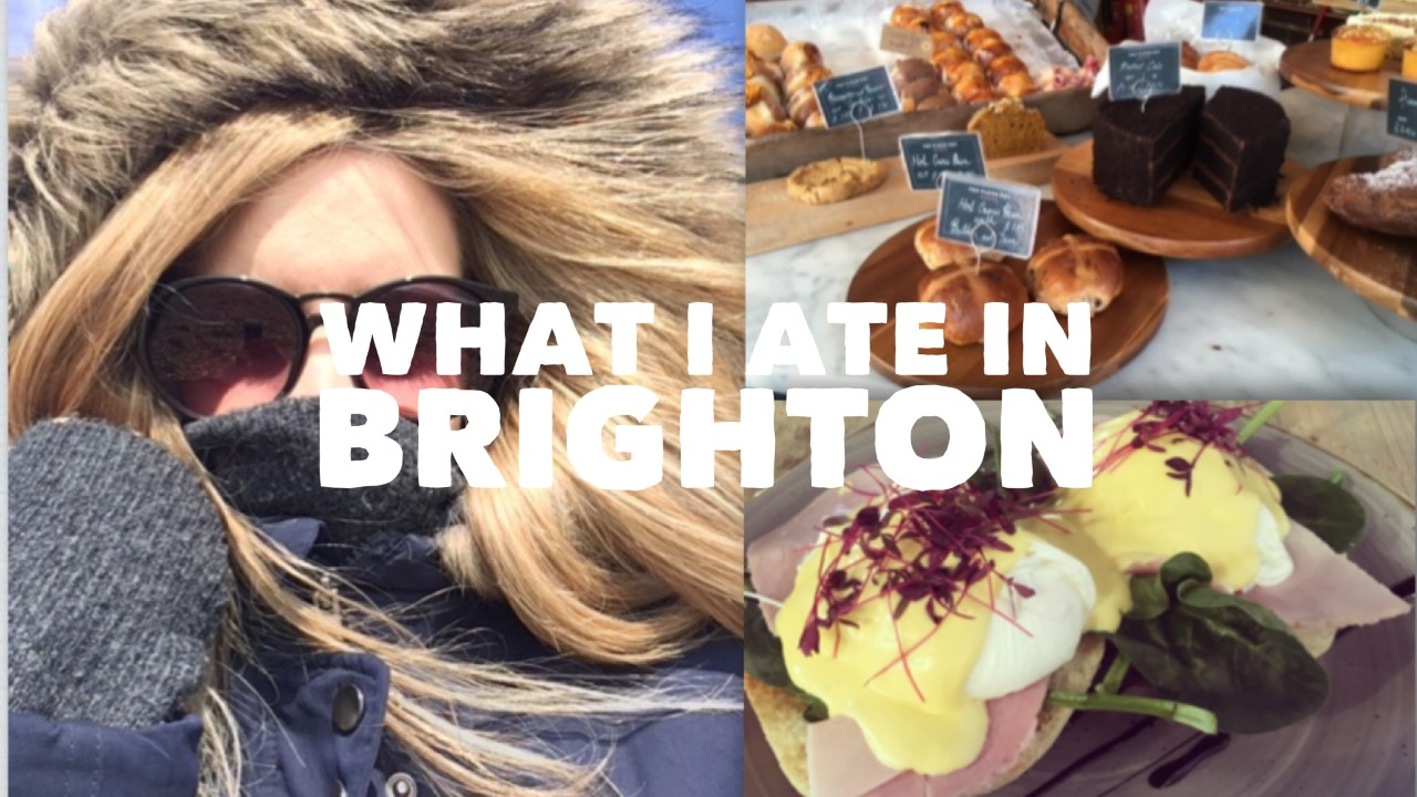 What I Ate In Brighton